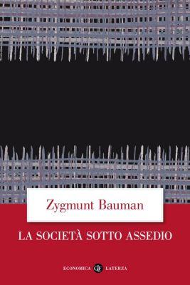 Economica Laterza: La società sotto assedio, Zygmunt Bauman