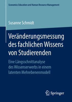 Economics Education und Human Resource Management: Veränderungsmessung des fachlichen Wissens von Studierenden, Susanne Schmidt