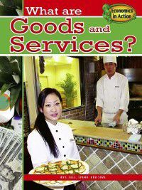 Economics in Action: What Are Goods and Services?, Carolyn Andrews