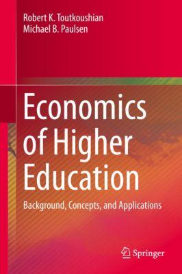 Economics of Higher Education, Robert K. Toutkoushian, Michael B. Paulsen