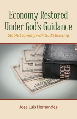Economy Restored Under God'S Guidance, Jose Luis Hernandez