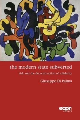 ECPR Press: The Modern State Subverted, Giuseppe Di Palma