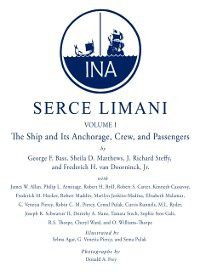 Ed Rachal Foundation Nautical Archaeology Series: Serce Limani, George F. Bass, Sheila Matthews, Frederick H. van Doorninck, J. Richard Steffy