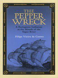 Ed Rachal Foundation Nautical Archaeology Series: The Pepper Wreck, Filipe Vieira de Castro