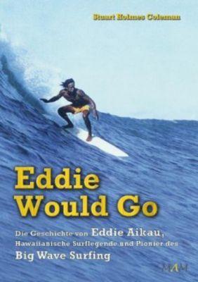 Eddie Would Go - Stuart Holmes Coleman pdf epub