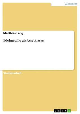 Edelmetalle als Assetklasse, Matthias Lang