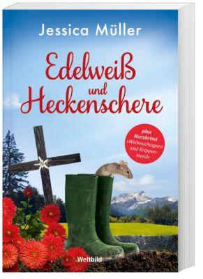 Edelweiß und Heckenschere + Kurzgeschichte Weihnachtsgans und Krippenmord - Jessica Müller |