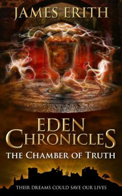 Eden Chronicles: The Chamber of Truth (Eden Chronicles, #3), James Erith