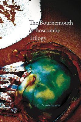 EDEN miniatures: The Bournemouth & Boscombe Trilogy (EDEN miniatures, #10), Frei