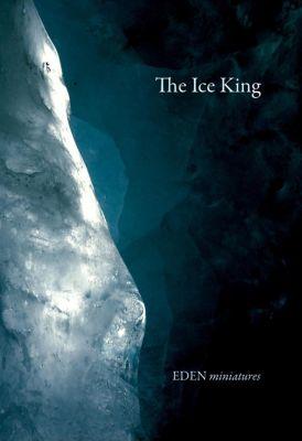EDEN miniatures: The Ice King (EDEN miniatures, #4), Frei