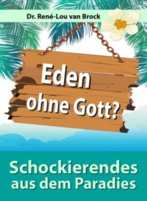 Eden ohne Gott?, Dr. René-Lou van Brock