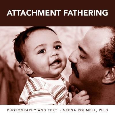 edenearthworks: attachment fathering, Neena Roumell Ph. D