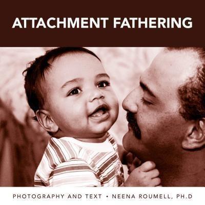 edenearthworks: attachment fathering, Neena Roumell Ph. D