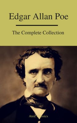 Edgar Allan Poe: The Complete Collection, Edgar Allan Poe, A to Z Classics