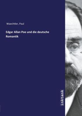 Edgar Allan Poe und die deutsche Romantik - Paul Waechtler pdf epub