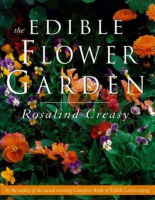 Edible Garden Series: The Edible Flower Garden, ROSALIND CREASY