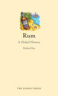 Edible: Rum, Richard Foss