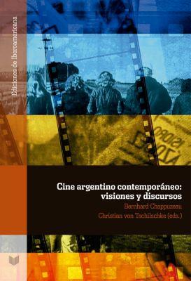 Ediciones de Iberoamericana: Cine argentino contemporáneo