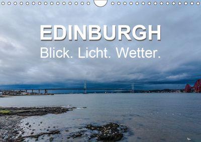 EDINBURGH. Blick. Licht. Wetter. (Wandkalender 2019 DIN A4 quer), Jürgen Creutzburg