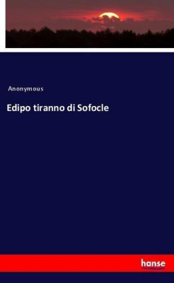 Edipo tiranno di Sofocle, Anonymous