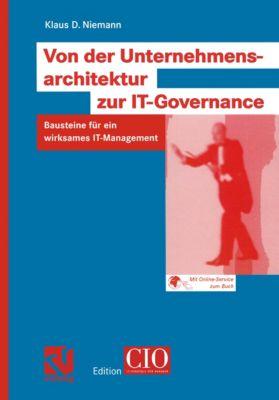 Edition CIO: Von der Unternehmensarchitektur zur IT-Governance, Klaus D. Niemann