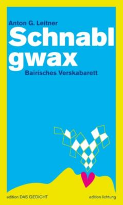 edition DAS GEDICHT: Schnablgwax, Anton G. Leitner