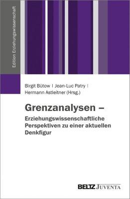 Edition Erziehungswissenschaft: Grenzanalysen – Erziehungswissenschaftliche Perspektiven zu einer aktuellen Denkfigur