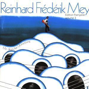 EDITION FRANCAISE VOL. 3, Reinhard Frederik Mey