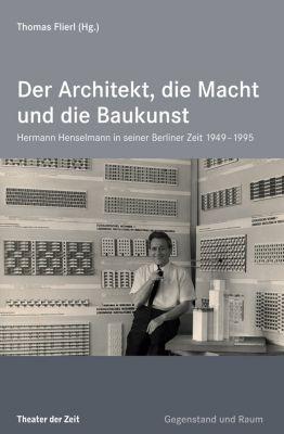 Edition Gegenstand und Raum: Der Architekt, die Macht und die Baukunst