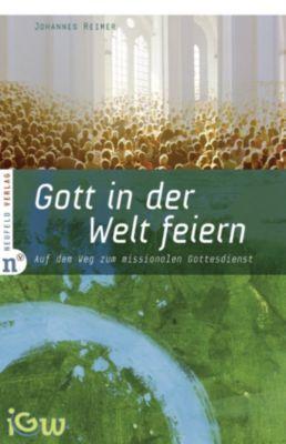 Edition IGW: Gott in der Welt feiern, Johannes Reimer