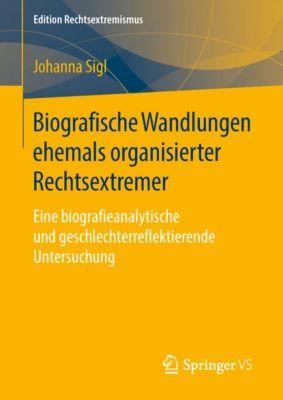 Edition Rechtsextremismus: Biografische Wandlungen ehemals organisierter Rechtsextremer, Johanna Sigl