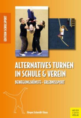 Edition Schulsport: Alternatives Turnen in Schule und Verein, Jürgen Schmidt-Sinns