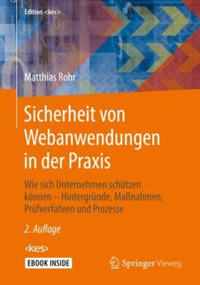 Edition : Sicherheit von Webanwendungen in der Praxis, Matthias Rohr