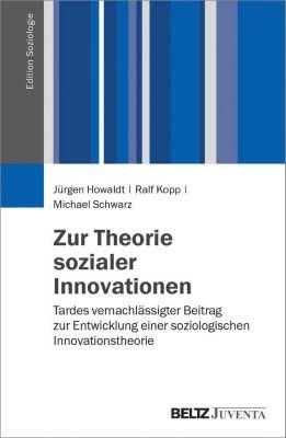 Edition Soziologie: Zur Theorie sozialer Innovationen, Michael Schwarz, Jürgen Howaldt, Ralf Kopp