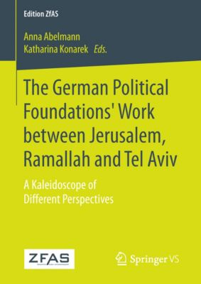 Edition ZfAS: The German Political Foundations' Work between Jerusalem, Ramallah and Tel Aviv