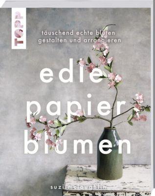 Edle Papierblumen - Suzi McLaughlin |