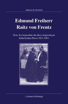 Edmund Freiherr Raitz von Frentz, Andreas Burtscheidt