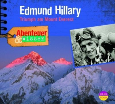Edmund Hillary, Triumph am Mount Everest, 1 Audio-CD, Berit Hempel