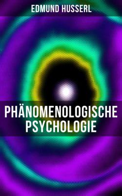 Edmund Husserl: Phänomenologische Psychologie, Edmund Husserl