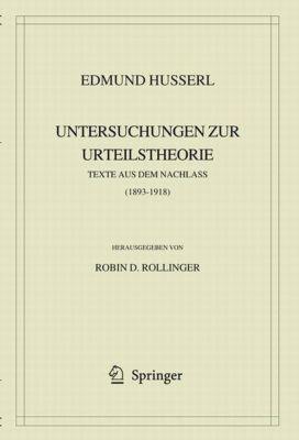 Edmund Husserl. Untersuchungen zur Urteilstheorie, Edmund Husserl