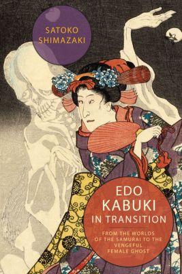 Edo Kabuki in Transition, Satoko Shimazaki