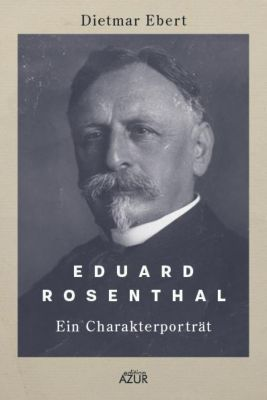 Eduard Rosenthal, Dietmar Ebert