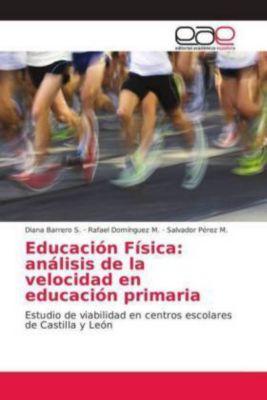Educación Física: análisis de la velocidad en educación primaria, Diana Barrero S., Rafael Domínguez M., Salvador Pérez M.