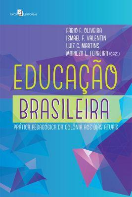 Educação Brasileira, Fábio F. Oliveira, Ismael F. Valentin, Luiz C. Martins, Marilza L. Ferreira