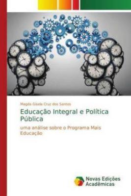 Educação Integral e Política Pública, Magda Gisela Cruz dos Santos