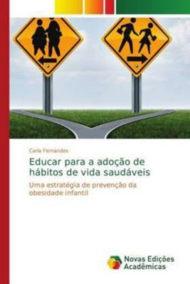 Educar para a adoção de hábitos de vida saudáveis, Carla Fernandes