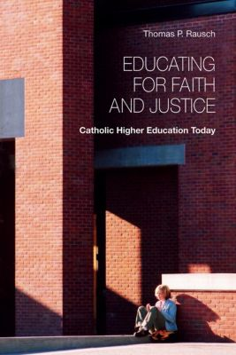 Educating for Faith and Justice, Thomas  P. Rausch