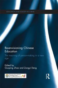 Education and Society in China: Re-envisioning Chinese Education