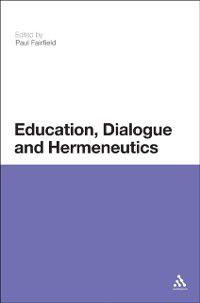 Education, Dialogue and Hermeneutics