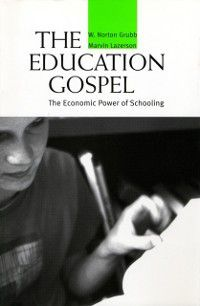 Education Gospel, Marvin Lazerson, W. Norton GRUBB